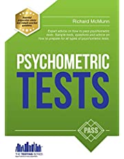 Psychometric Tests: The complete comprehensive workbook containing over 340 pages of questions and answers on how to pass psychometric tests and passing aptitude tests (The Testing Series)