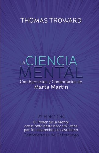 La Ciencia Mental - Thomas Troward y Marta Martin: Conferencias de Edimburgo (Spanish Edition) [Thomas Troward] (Tapa Blanda)
