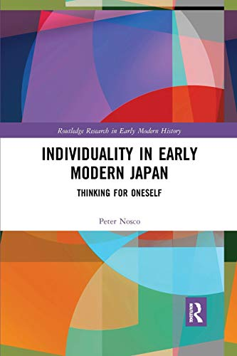 Individuality in Early Modern Japan: Thinking for Oneself por Peter Nosco
