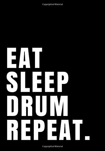 !B.e.s.t Eat Sleep Drum Repeat.: Notebook Journal Ruled Paper 110 pages 7