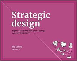 Strategic Design: 8 Essential Practices Every Strategic ...
