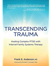 Transcending Trauma: Healing Complex PTSD with Internal Family Systems