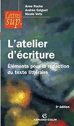 L'atelier d'écriture : Éléments pour la rédaction du texte littéraire (Lettres sup)