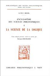Encyclopédie des sciences philosophiques, Tome 1 : La science de la logique