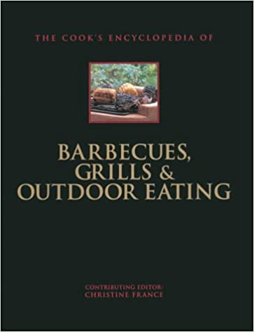 Barbecues, Grills and Outdoor Cooking (Cook's Encyclopedia)
