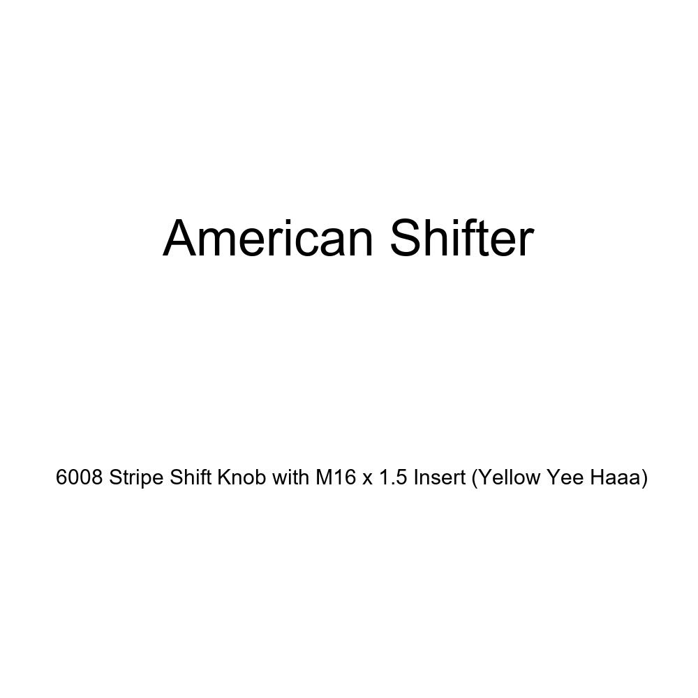American Shifter 6008 Stripe Shift Knob with M16 x 1.5 Insert Yellow Yee Haaa