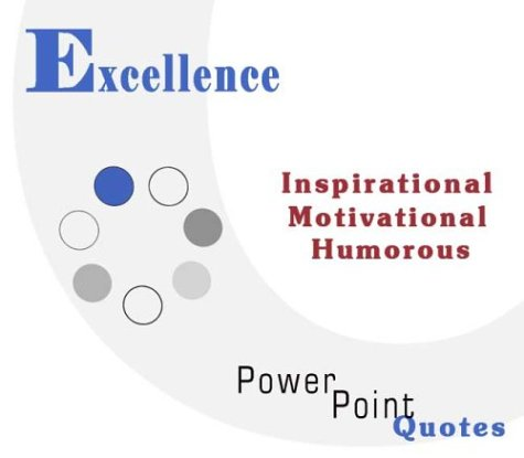 Excellence Quotations: Inspirational, Motivational, and Humorous Quotes on PowerPoint