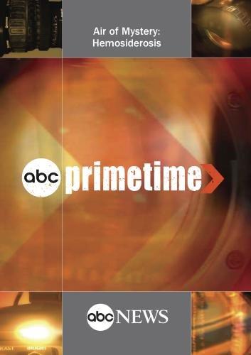 ABC News Primetime Air of Mystery: Hemosiderosis