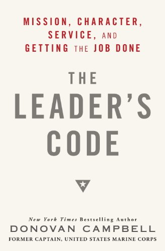 The Leader's Code: Mission, Character, Service, and Getting the Job Done cover