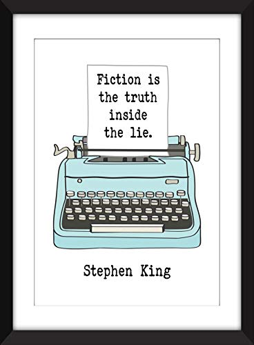 Stephen King - Fiction is the Truth Inside the Lie Quote - Ideal Gift for Stephen King Fan
