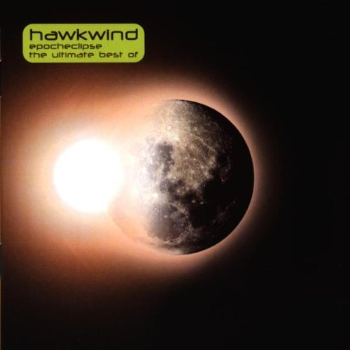 Epoch-Eclipse (The Ultimate Best Of...) By Hawkwind (1999-08-30) (Hawkwind Epocheclipse The Ultimate Best Of)