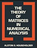 The Theory of Matrices in Numerical Analysis 9780486617817