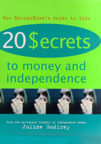 20 Secrets to Money and Independence: A Guide to Independence, Economic Empowerment, and Self-Awareness pdf epub