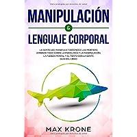 Manipulación & Lenguaje Corporal: La gente lee, manipula