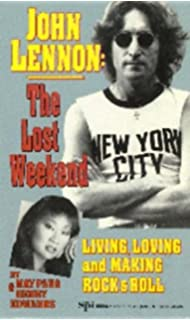 Loving john the untold story may pang henry edwards john lennon john lennon the lost weekend living loving and making rock roll fandeluxe Choice Image