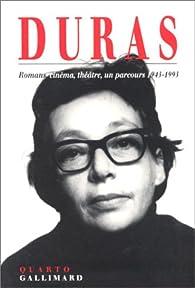 Romans, cinéma, théâtre, un parcours 1943-1993 par Marguerite Duras