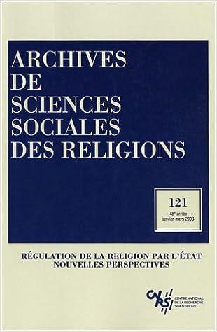 Livres gratuits en ligne Archives des sciences sociales des religions, numéro 121 - 2003 : Régulation de la religion par l'Etat - Nouvelles perspectives pdf epub