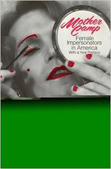 Mother Camp: Female Impersonators in America (A Phoenix book)