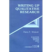 Writing Up Qualitative Research (Qualitative Research Methods)