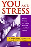img - for You and Stress: How to Develop New Coping Skills and a Healthier Lifestyle book / textbook / text book