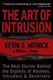 The Art of Intrusion: The Real Stories Behind the Exploits of Hackers, Intruders, and Deceivers