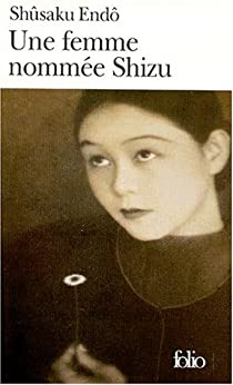 Une femme nommée Shizu par Endô
