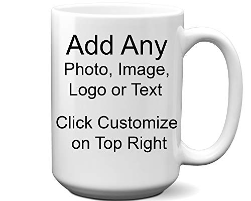 - DIY Custom Personalized Photo Picture and/or Text Coffee 11 and 15 Ounce Mugs | Add Your Own Photo or Image or Text | No Minimums - Double Sided for Same Price (White, 15 Ounce)