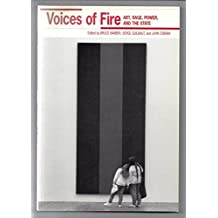 Voices of Fire: Art, Rage, Power, and the State
