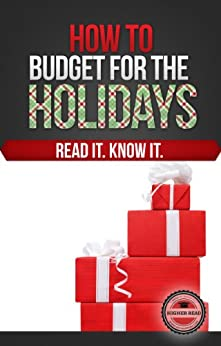 How to Budget for the Holidays by [Read, Higher]
