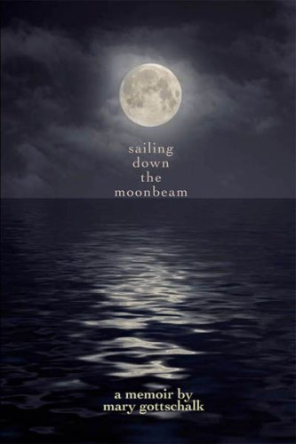 Book: Sailing Down the Moonbeam by Mary Gottschalk
