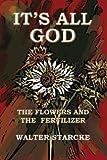 It's All God, Walter H. Starcke, 0929845064