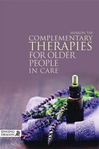 Complementary Therapies for Older People in Care