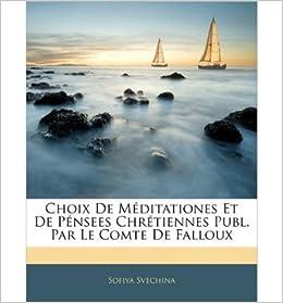Book Choix de M Ditationes Et de P Nsees Chr Tiennes Publ. Par Le Comte de Falloux (Paperback)(Spanish) - Common