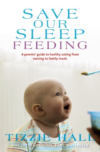 Amazon Save Our Sleep Feeding Ebook Tizzie Hall Kindle Store