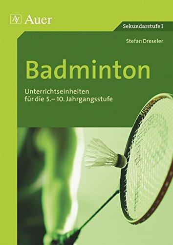 badminton-unterrichtseinheiten-fr-die-5-10-jahrgangsstufe-5-bis-10-klasse-themenhefte-sport-sekundarstufe