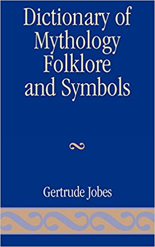 book cover of the Dictionary of Mythology Folklore and Symbols