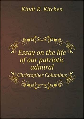 Essay On The Life Of Our Patriotic Admiral Christopher Columbus  Essay On The Life Of Our Patriotic Admiral Christopher Columbus Kindt R  Kitchen  Amazoncom Books Exemplification Essay Thesis also Critical Analysis Essay Example Paper  Science And Society Essay