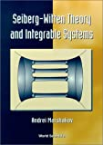 Seiberg-Witten Theory and the Integrable Systems, Marshakov, Andrei, 9810236379