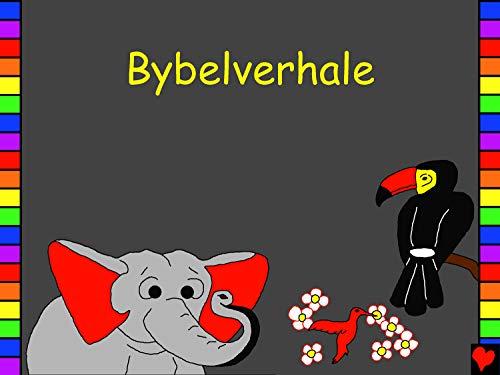 Bybelverhale: Afrikaans Bible Stories (Bible for Children Everywhere) (Afrikaans Edition)