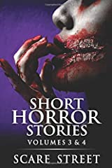 Short Horror Stories Volumes 3 & 4: Scary Ghosts, Monsters, Demons, and Hauntings Paperback