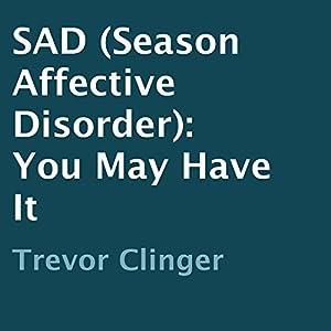 SAD (Season Affective Disorder) Audiobook