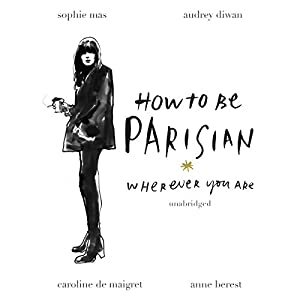 How to Be Parisian Hörbuch