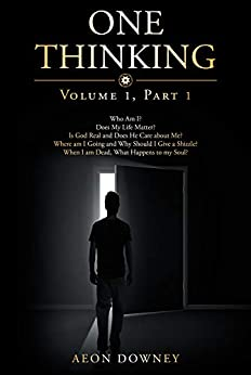 One Thinking: Volume One, Part One by [Downey, Aeon]