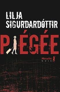Piégée : Reykjavik noir : la trilogie, t.1, Lilja Sigurdardóttir