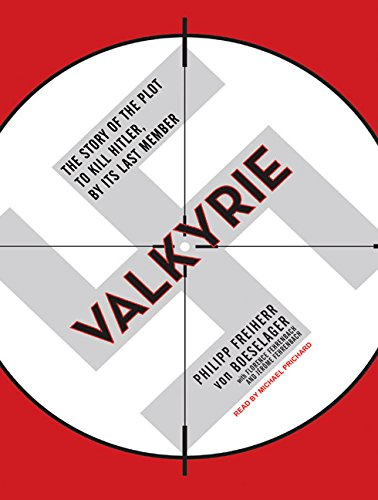 Valkyrie: The Story of the Plot to Kill Hitler, by Its Last Member by Brand: Tantor Media