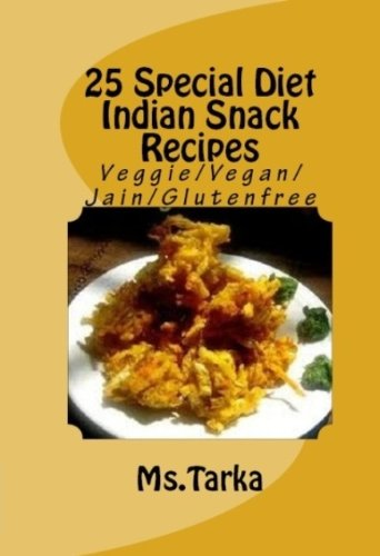 25 special diet indian snack recipes kindle edition by ms tarka 25 special diet indian snack recipes by tarka ms forumfinder Images