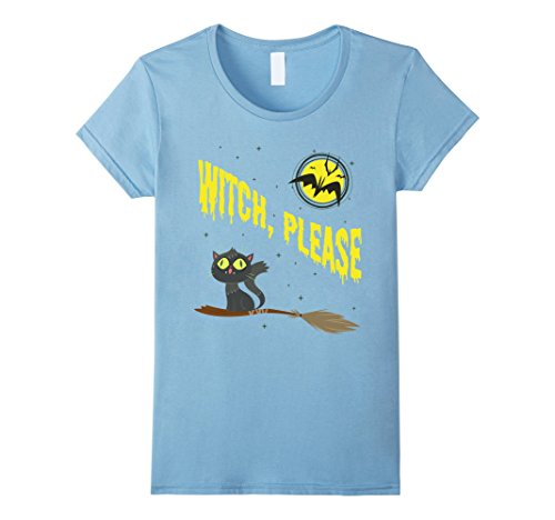 Geeky Halloween Costumes For Babies (Womens Witch, Please T-Shirt - Funny Halloween Cat Bats Tee Small Baby Blue)