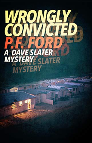 (Wrongly Convicted (Dave Slater Mystery Series Book 12))