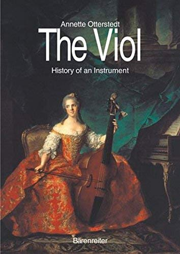 - The Viol: History of an Instrument by Annette Otterstedt (2002-04-04)