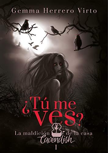 ¿Tú me ves?: La maldición de la casa Cavendish (Spanish Edition) by [Virto, Gemma Herrero]